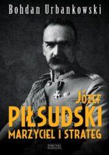 Książka Józef Piłsudski. Marzyciel i strateg