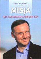 Książka Misja. Polityczna biografia Andrzeja Dudy