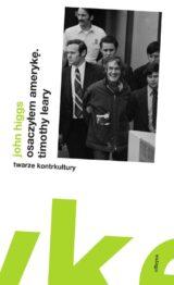 Książka Osaczyłem Amerykę. Timothy Leary