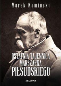 Ostatnia tajemnica marszałka Piłsudskiego
