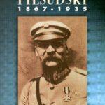 Józef Pilsudski 1867-1935