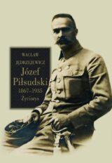 Książka Józef Piłsudski 1867-1935 Życiorys