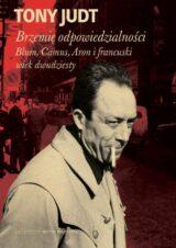 Książka Brzemię odpowiedzialności: Blum, Camus, Aron i francuski wiek dwudziesty