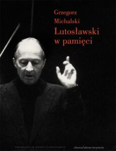 Witold Lutosławski w pamięci