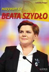 Beata Szydło nazywam się Beata Szydło