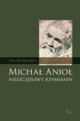 Książka Michał Anioł nieszczęśliwy rzymianin