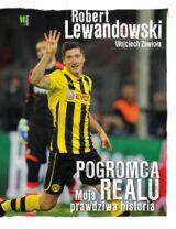 Książka Robert Lewandowski Pogromca Realu