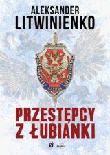 Książka Przestępcy z Łubianki