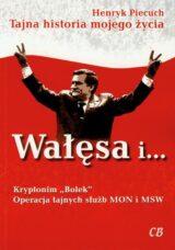 Książka Wałęsa i Kryptonim Bolek Operacja tajnych służb MON i MSW