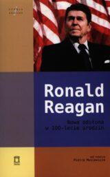 Ronald Reagan Nowa odsłona w 100-lecie urodzin