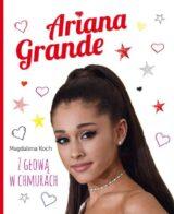 Książka Ariana Grande Z głową w chmurach