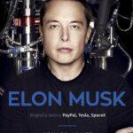 Elon Musk Biografia twórcy PayPal, Tesla, SpaceX