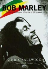 Bob Marley Nieopowiedziana historia króla reggae
