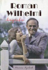 Książka Roman Wilhelmi Biografia