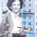 Wisława Szymborska Życie w obrazkach