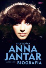 Tyle słońca Anna Jantar Biografia