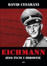 Eichmann Jego życie i zbrodnie