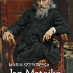 Jan Matejko wszystkim znany