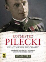 Książka Rotmistrz Pilecki Ochotnik do Auschwitz