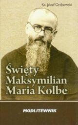 Święty Maksymilian Kolbe Modlitewnik