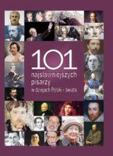 101 najsłynniejszych pisarzy w dziejach Polski i świata