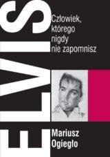 Książka Elvis. Człowiek, którego nigdy nie zapomnisz