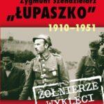 Zygmunt Szendzielarz Łupaszko 1910-1951