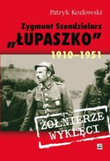 Książka Zygmunt Szendzielarz Łupaszko 1910-1951