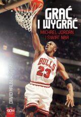Książka Grać i wygrać Michael Jordan i świat NBA