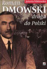 Książka Roman Dmowski Droga do Polski