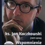 Ks. Jan Kaczkowski (1977-2016) Wspomnienie +DVD