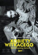 Książka Metafizyczny harem Kobiety Witkacego
