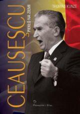Książka Ceausescu Piekło na ziemi