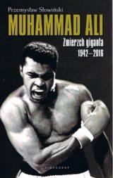 Muhammad Ali Zmierzch giganta 1942-2016
