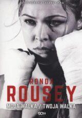 Książka Ronda Rousey Moja walka Twoja walka