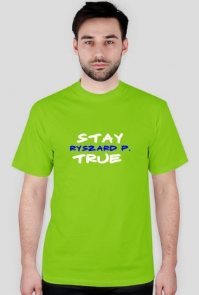 Stay Ryszard P. True