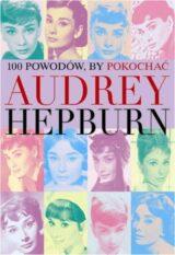 100 powodów aby pokochać Audrey Hepburn