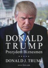 Książka Donald Trump Prezydent Biznesmen