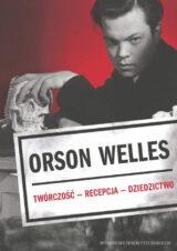 Książka Orson Welles Twórczość Recepcja Dzieło