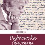 Dąbrowska (nie)znana