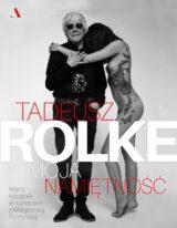Tadeusz Rolke Moja namiętność