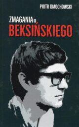 Książka Zmagania o Beksińskiego