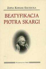 Książka Beatyfikacja Piotra Skargi