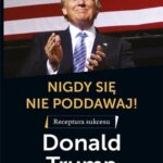 Nigdy się nie poddawaj! Receptura sukcesu