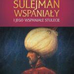 Sulejman Wspaniały i jego wspaniałe stulecie