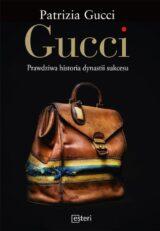 Książka Gucci. Prawdziwa historia dynastii sukcesu