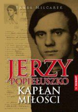 Jerzy Popiełuszko kapłan milości