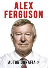 Autobiografia – Alex Ferguson