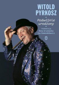 Witold Pyrkosz Podwójnie urodzony