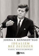 Książka Johna F. Kennedy'ego Idealizm bez złudzeń